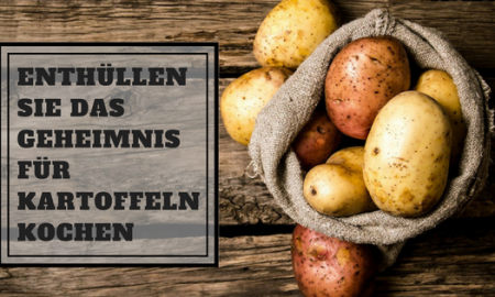Enthüllen Sie die Geheimnis für Kartoffeln Kochen