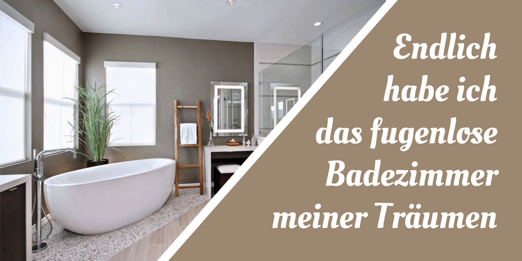 Hier finden Sie Ideen für ein fugenloses Bad