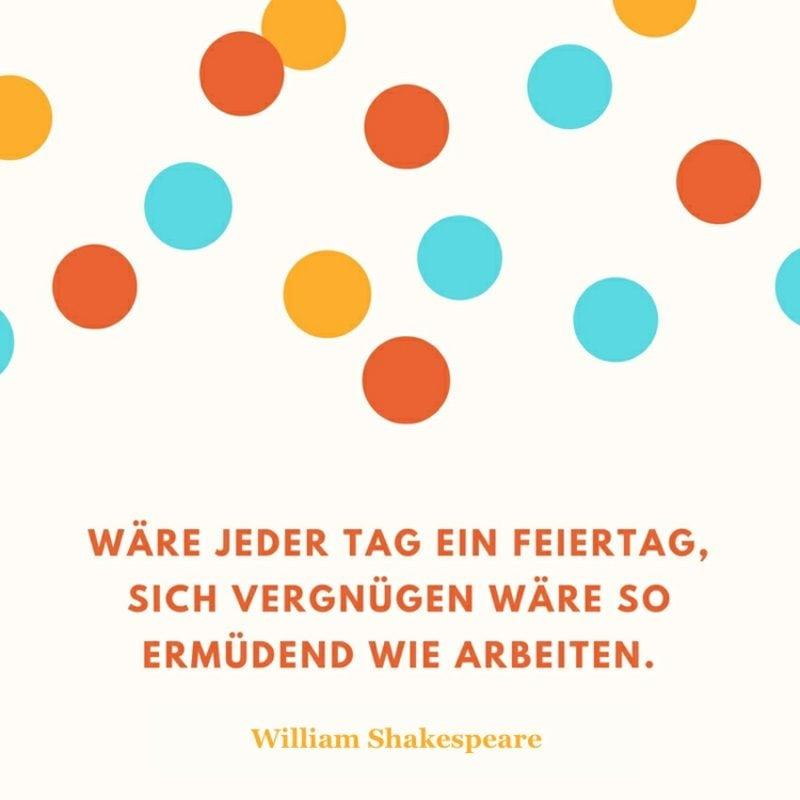 Shakespeare Zitate Feiertag arbeiten