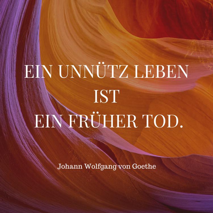 Sprüche Lebensweisheiten Zitat nachdenklich Goethe