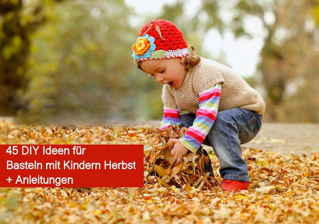 45 Diy Ideen Für Basteln Mit Kindern Herbst Bastelideen Herbst